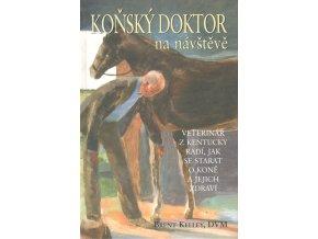 Koňský doktor na návštěvě - Veterinář s Kentucky radí, jak se starat o koně a jejich zdraví (Brent Kelley)