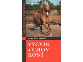 Výcvik a chov koní (Heather Smith Thomasová)