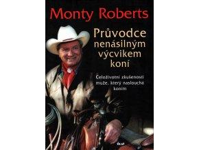 Průvodce nenásilným výcvikem koní (Monty Roberts)