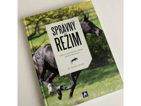 Správný režim - Cesta k optimálnímu výkonu sportovního koně (Cecilia Lönnell)
