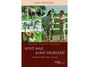 Když mají koně problémy (K. Kattwinkel)