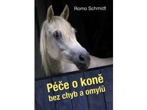 Péče o koně bez chyb a omylů (Romo Schmidt) - II. jakost