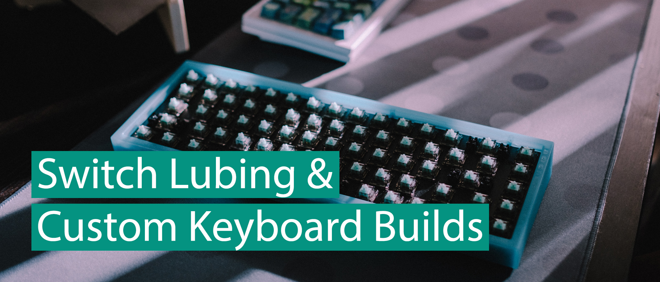 Switch Lubing and Keyboard Building Services