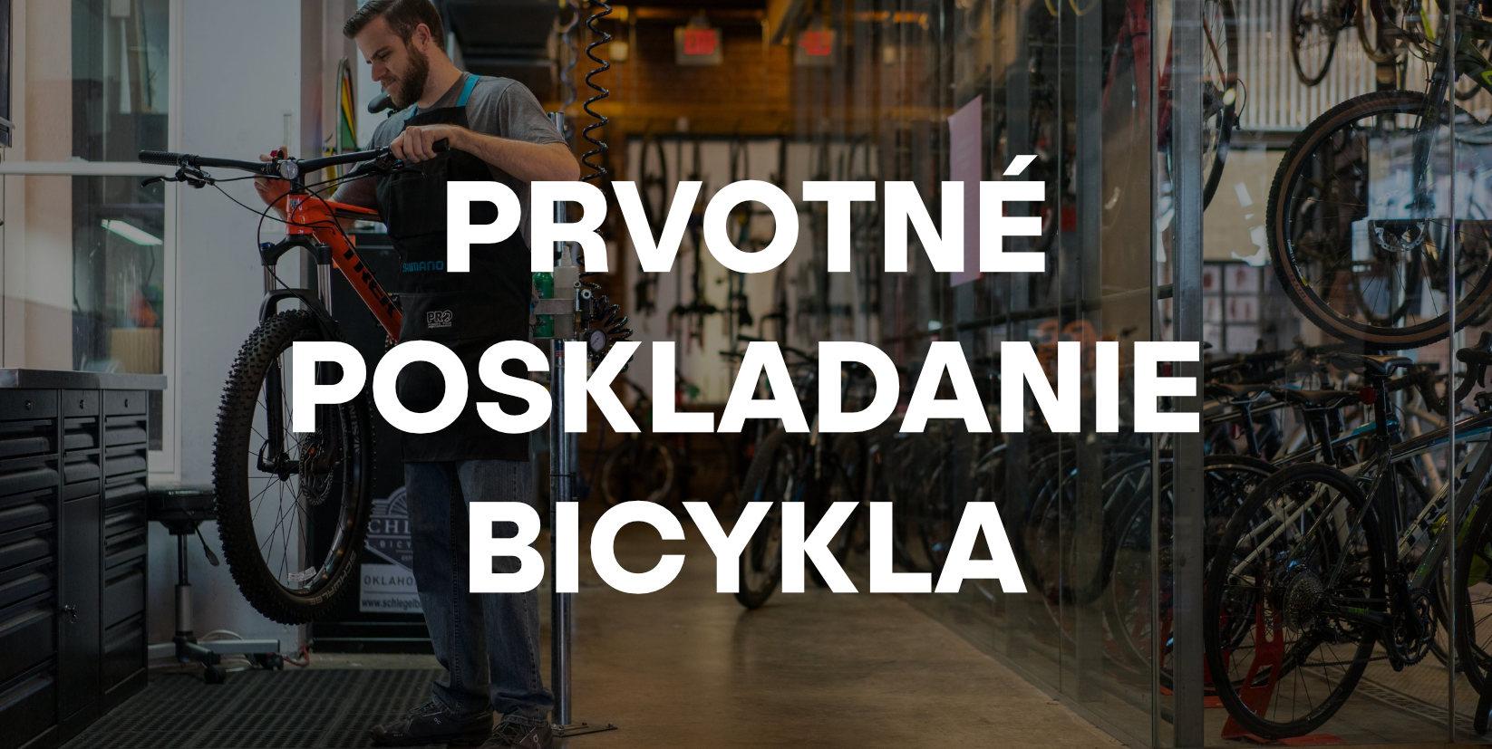 Prvotné poskladanie bicykla
