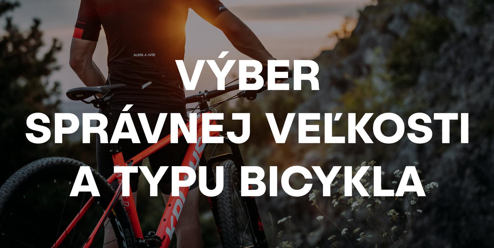 Výber správnej veľkosti a typu bicykla