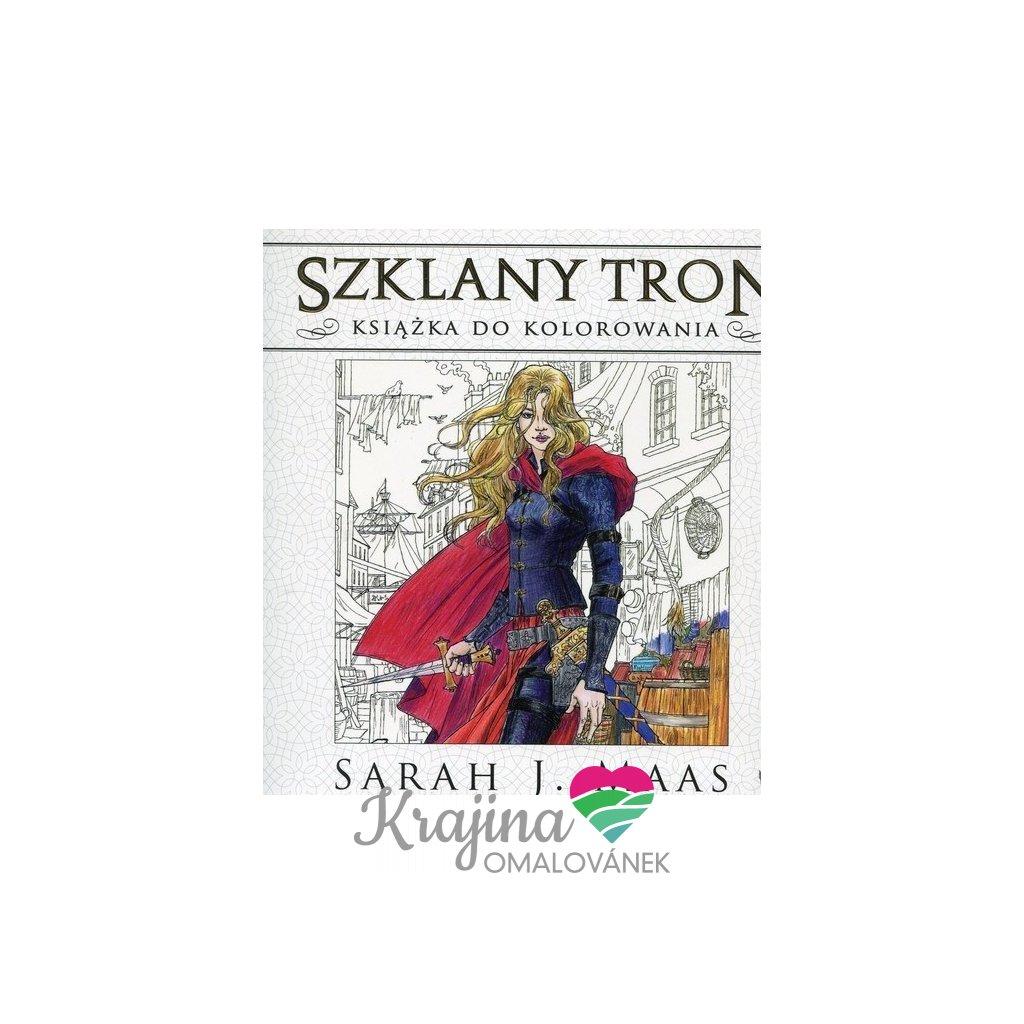 Szklany tron (Skleněný trůn), Sarah J. Maas