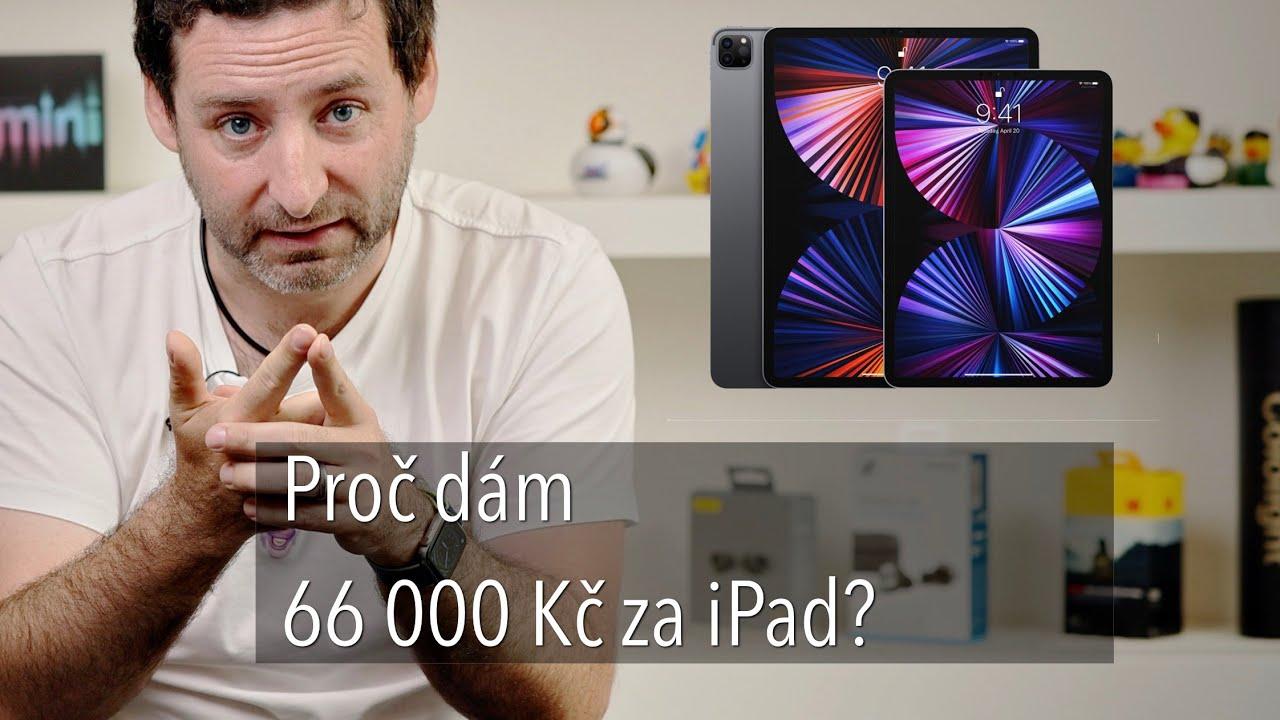 Video: Jan Březina - Proč dá 66 000Kč za nejdražší iPad Pro M1 2021?