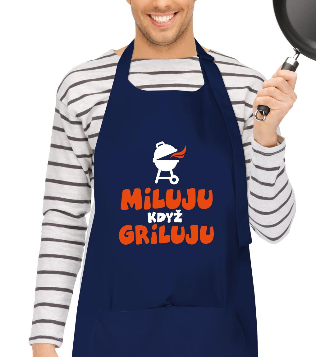 Kuchyňská zástěra pro muže - Miluju když griluju - Modrá Barva: