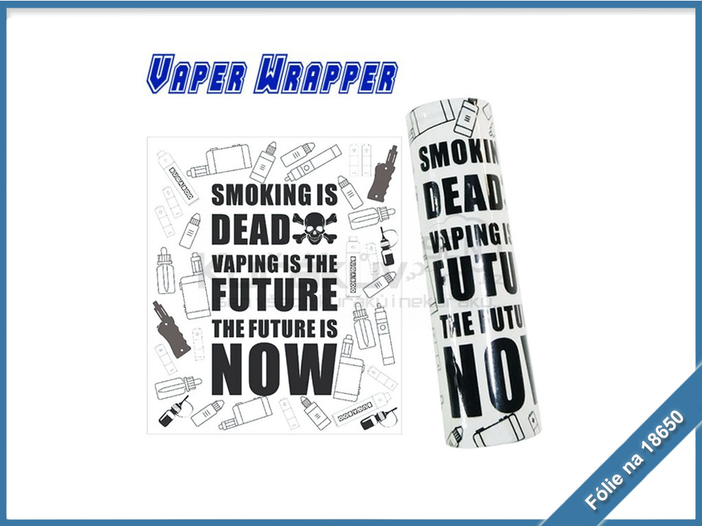 wrapp 18650 Smoking Is Dead Vaping Is The Future