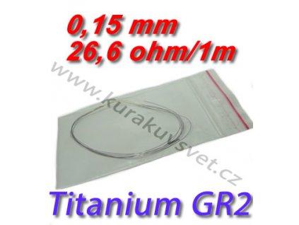 0,15mm odporový drát Titanium GR2 26,6ohmu