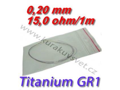 0,20mm odporový drát Titanium GR1 15,0ohmu