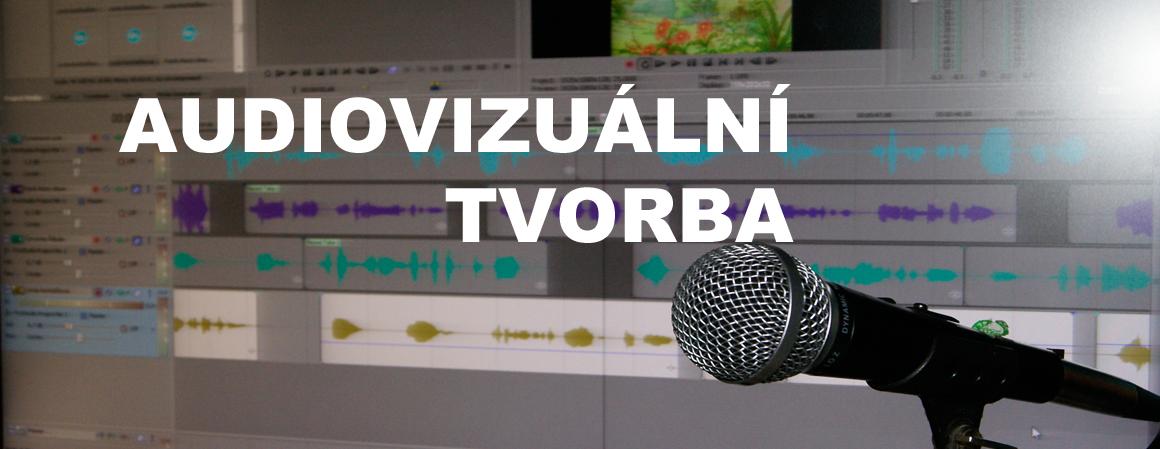 Audiovizuální tvorba