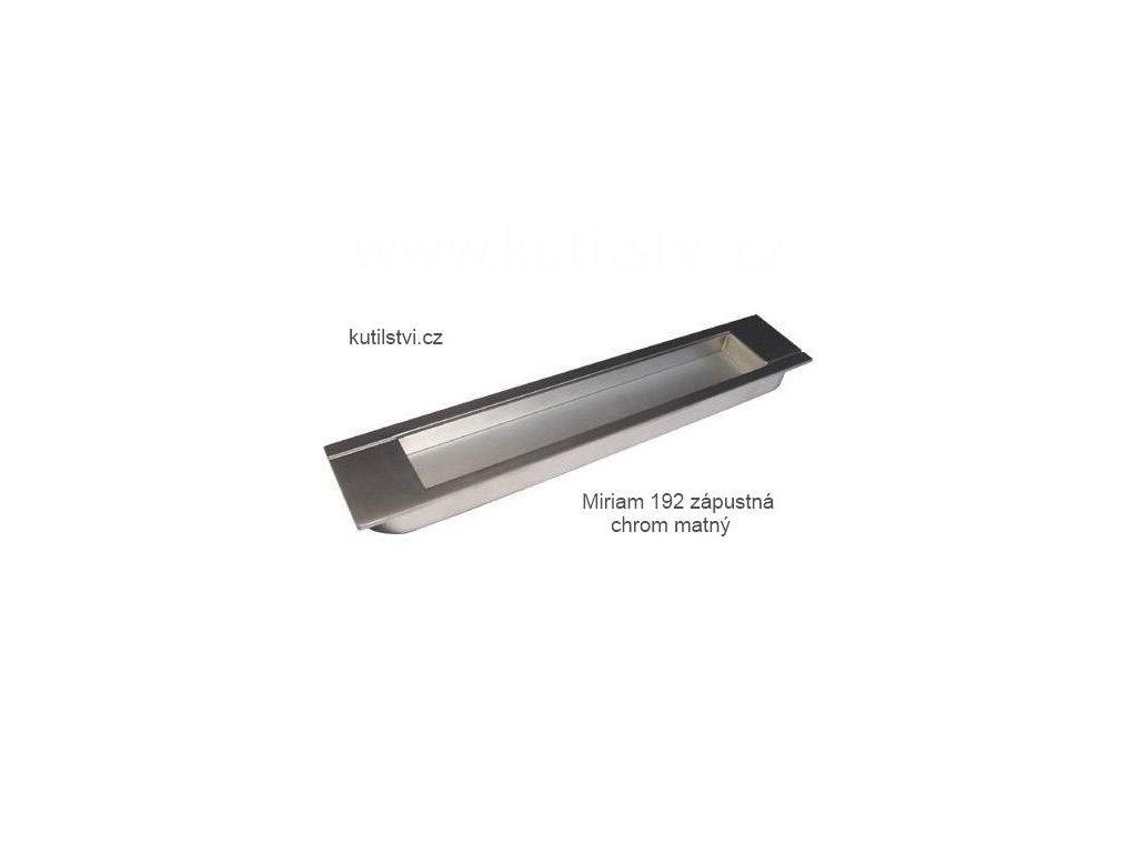 kovová úchytka MIRIAM 192 zápustná (Varianta MIRIAM 192 zápustná chrom matný)