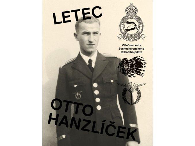 Letec Otto Hanzlíček  Válečná cesta československého stíhacího pilota