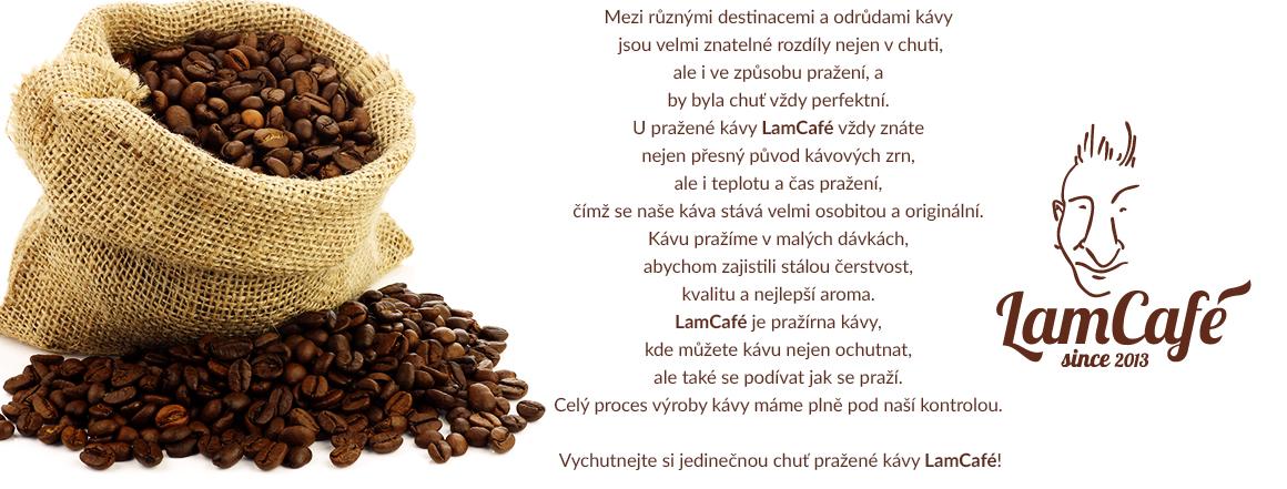 Vychutnejte si jedinečnou chuť pražené kávy LamCafé!
