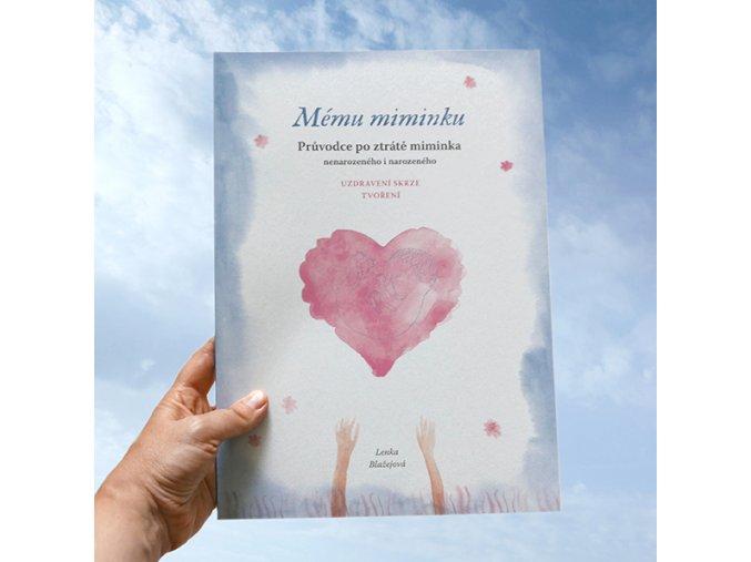 Mému miminku - Průvodce pro ženy po ztrátě miminka – nenarozeného inarozeného
