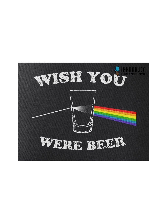 wish you were beer motiv tričko