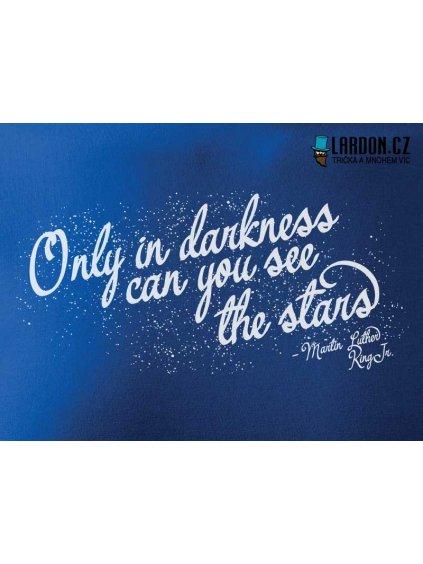 only in darkness motiv tričko náhled
