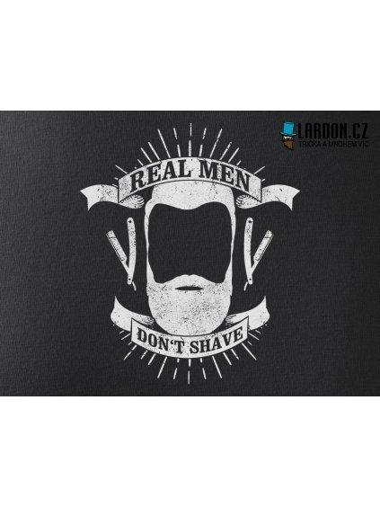 real men dont shave