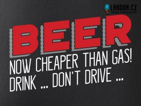 pivo beer cheaper than gas drink drive motiv tricko nahled