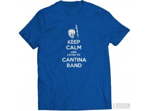 tričko Keep calm and listen to Cantina band
