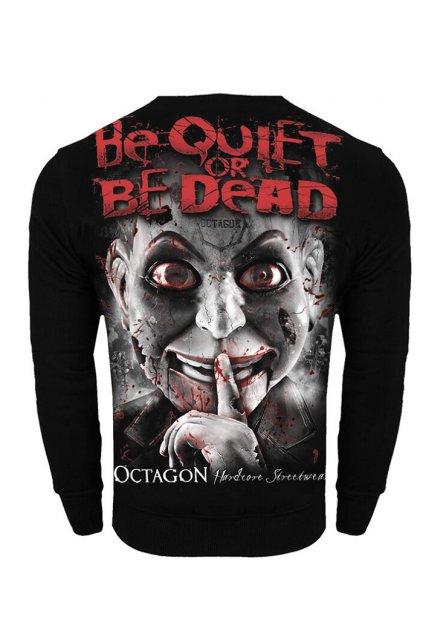 Pánská mikina OCTAGON  Be Quiet Or Be Dead