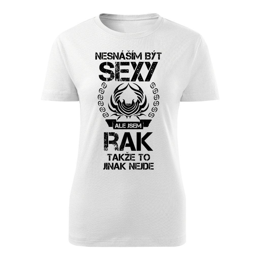 Dámské tričko Nesnáším být sexy ale jsem RAK