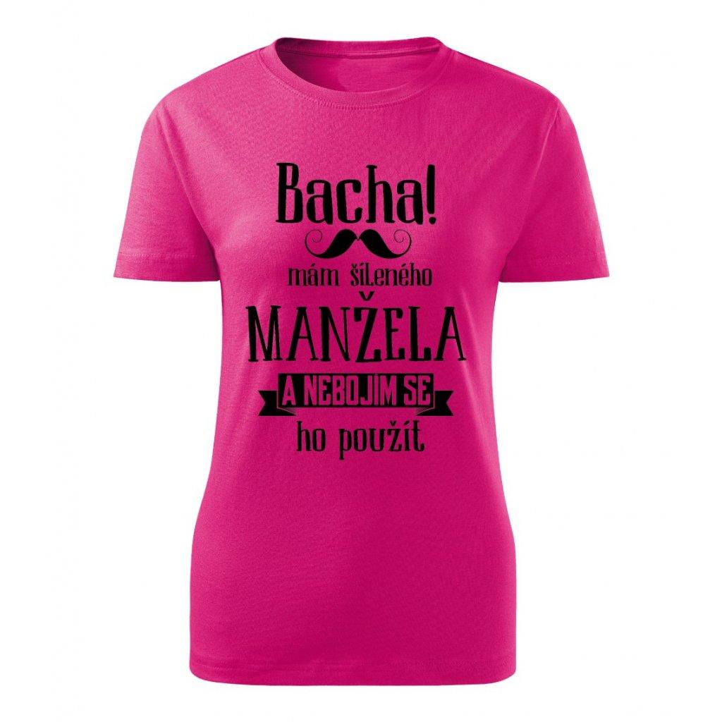 Dámské tričko Bacha, mám šíleného manžela