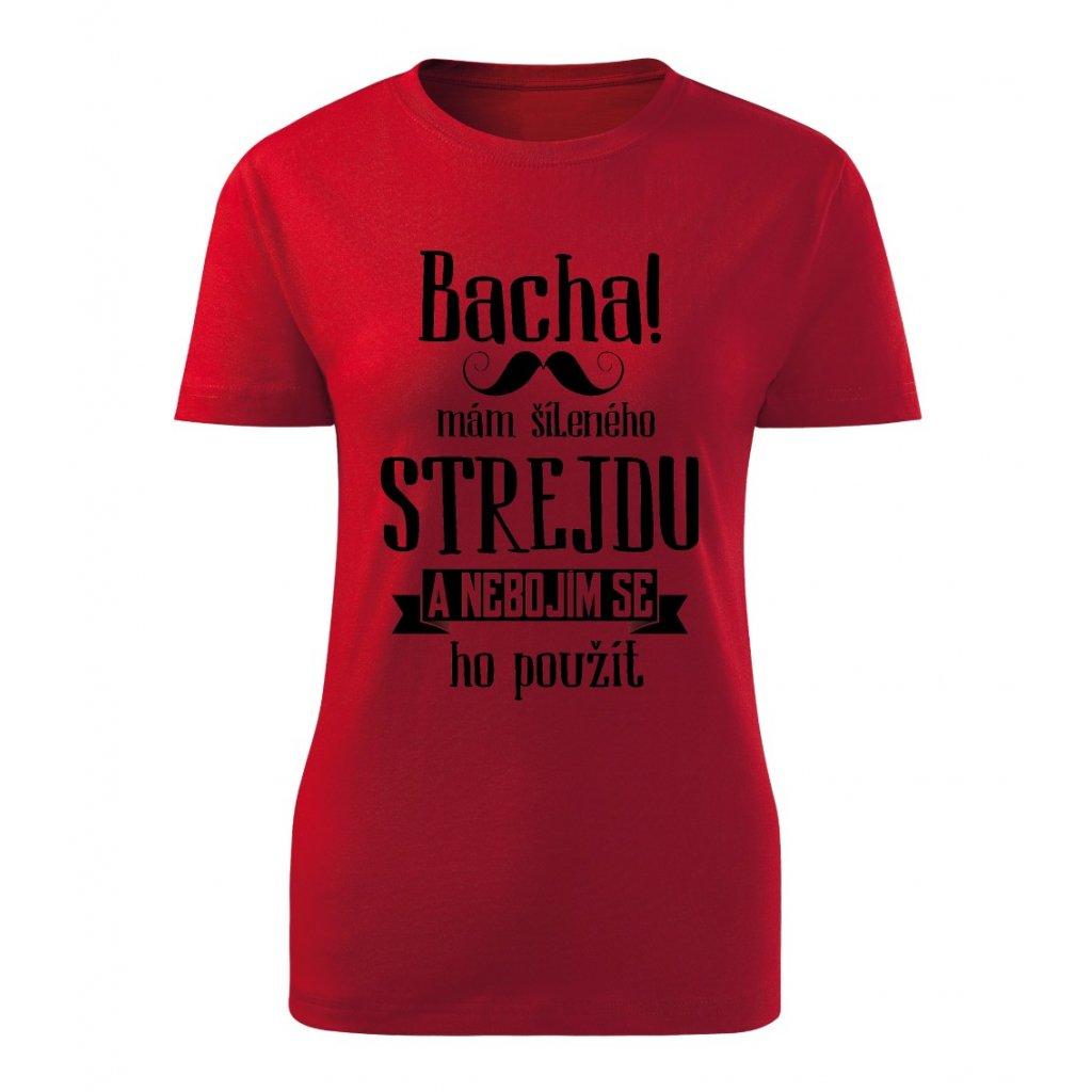 Dámské tričko Bacha, mám šíleného strejdu