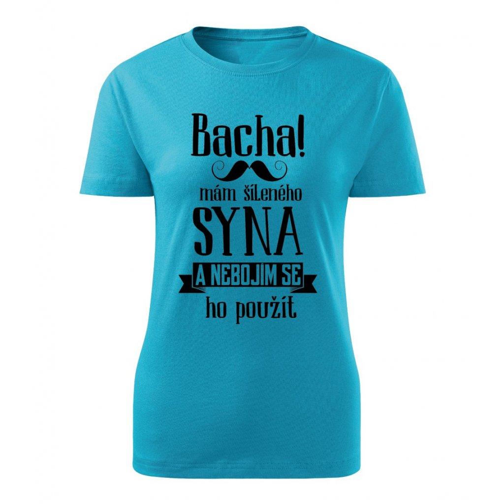 Dámské tričko Bacha, mám šíleného syna