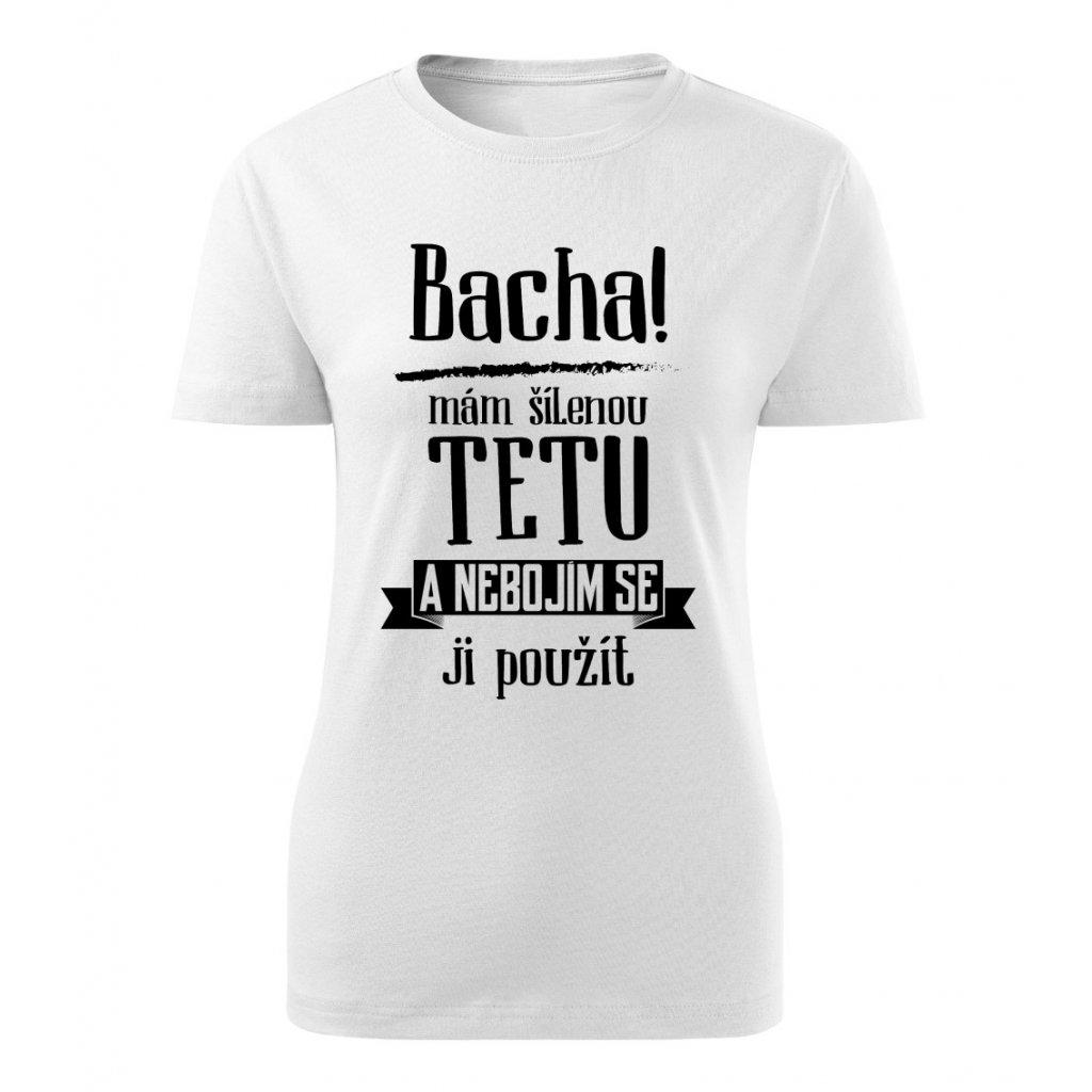 Dámské tričko Bacha, mám šílenou tetu