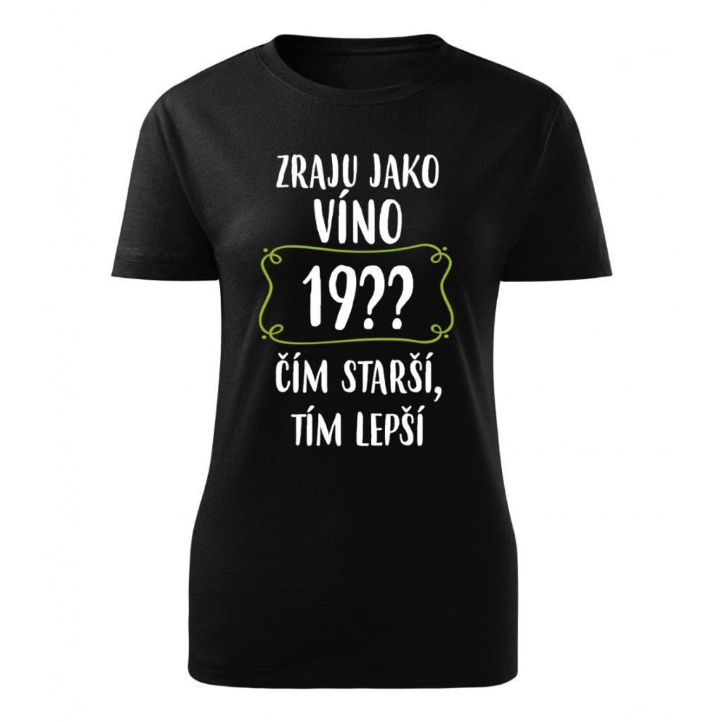 Dámské tričko Zraju jako víno 19??