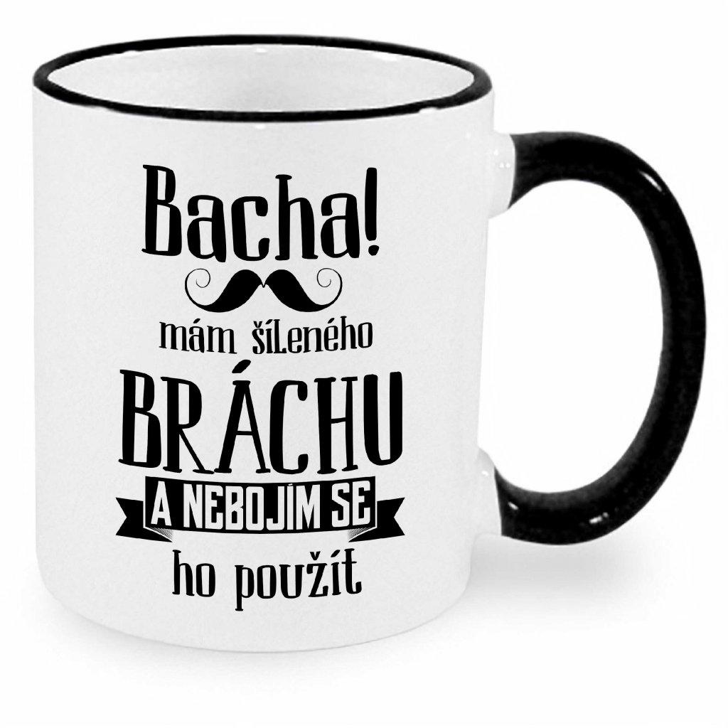Hrnek - Bacha, mám šíleného bráchu