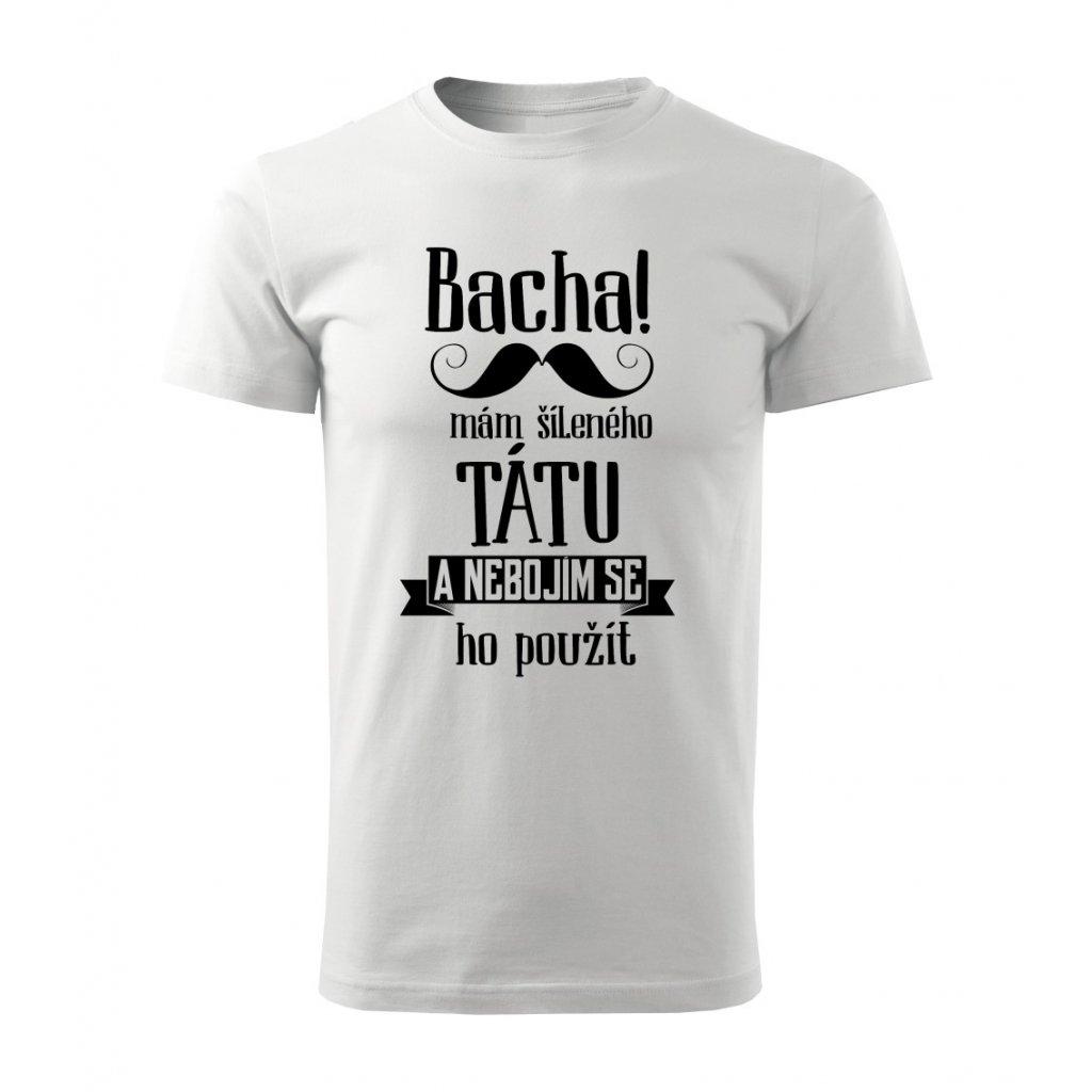 Pánské tričko Bacha, mám šíleného tátu