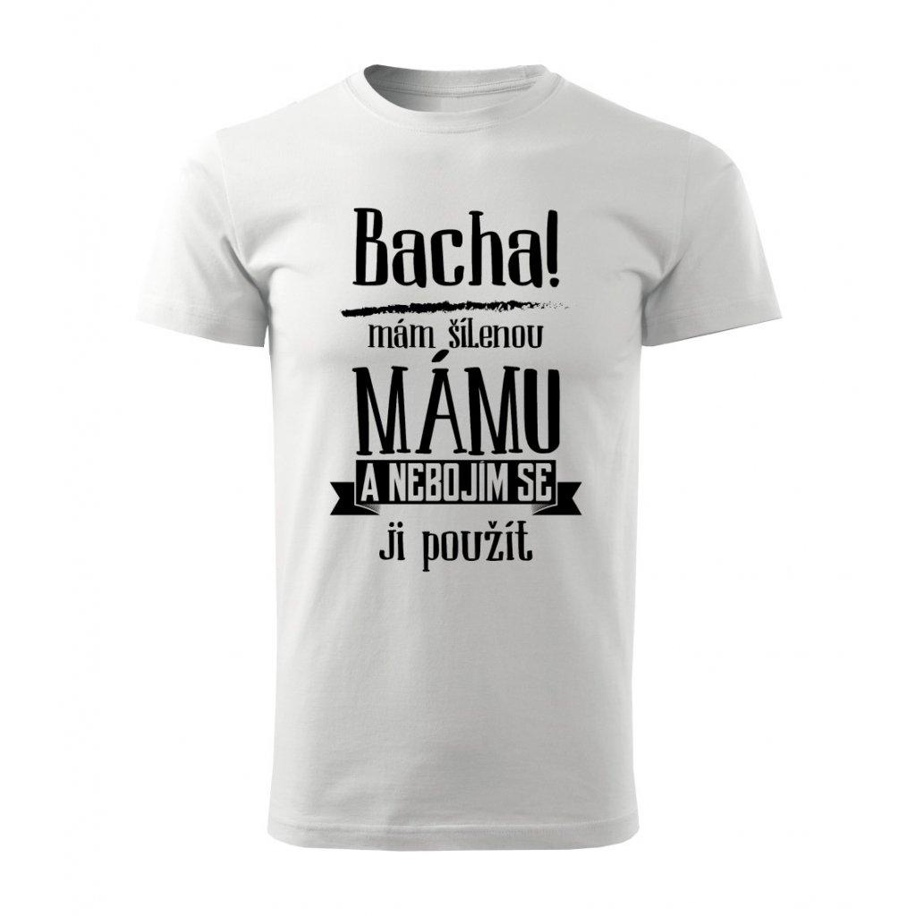 Pánské tričko Bacha, mám šílenou mámu
