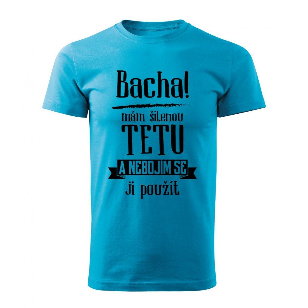 Pánské tričko Bacha, mám šílenou tetu