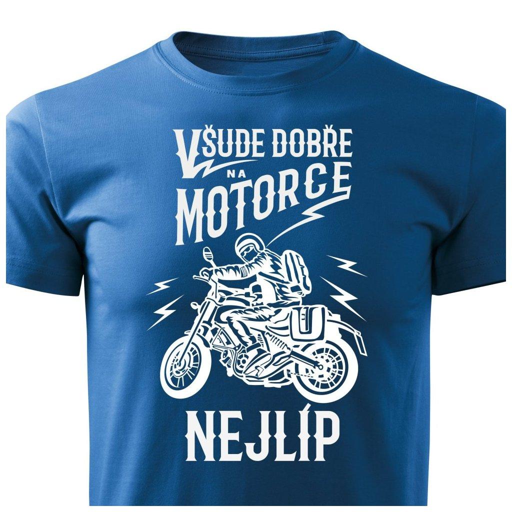 Pánské tričko Všude dobře, na motorce nejlíp - modré