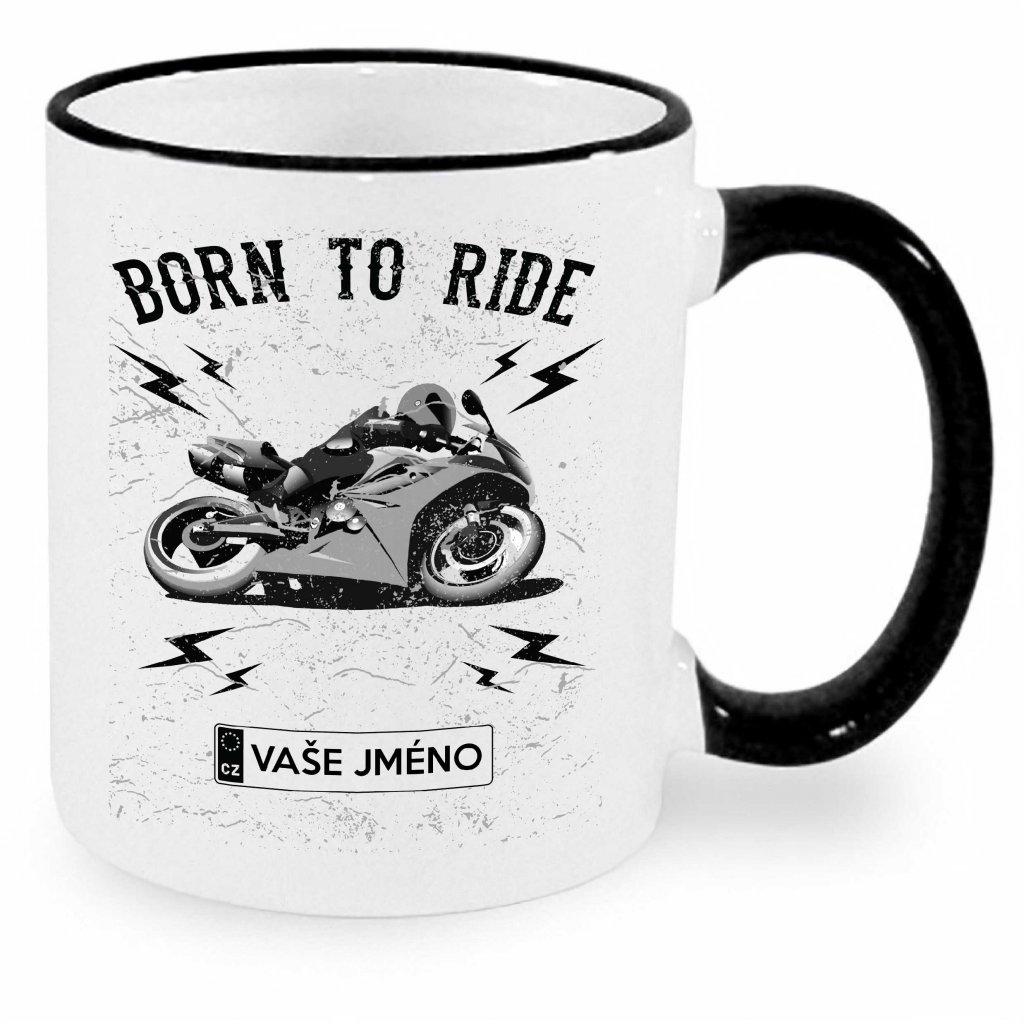 Hrnek - Born to ride - silniční