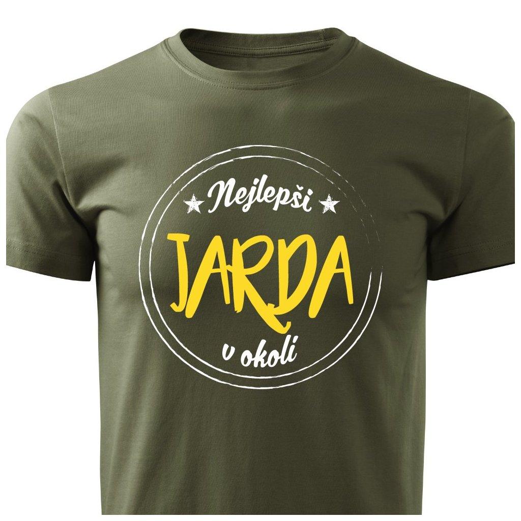 Pánské tričko Nejlepší Jarda v okolí - vojenské zelené