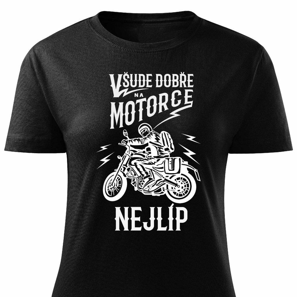 všude dobre na motorce nejlíp dámske triko cerne