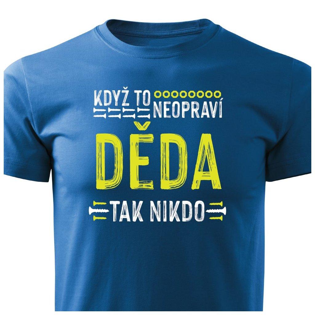Pánské tričko Když to neopraví děda, tak nikdo - modré