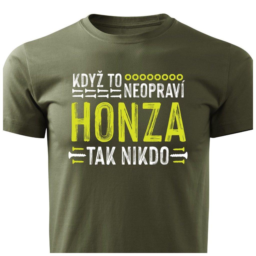 Pánské tričko Když to neopraví Honza, tak nikdo - vojenské zelené