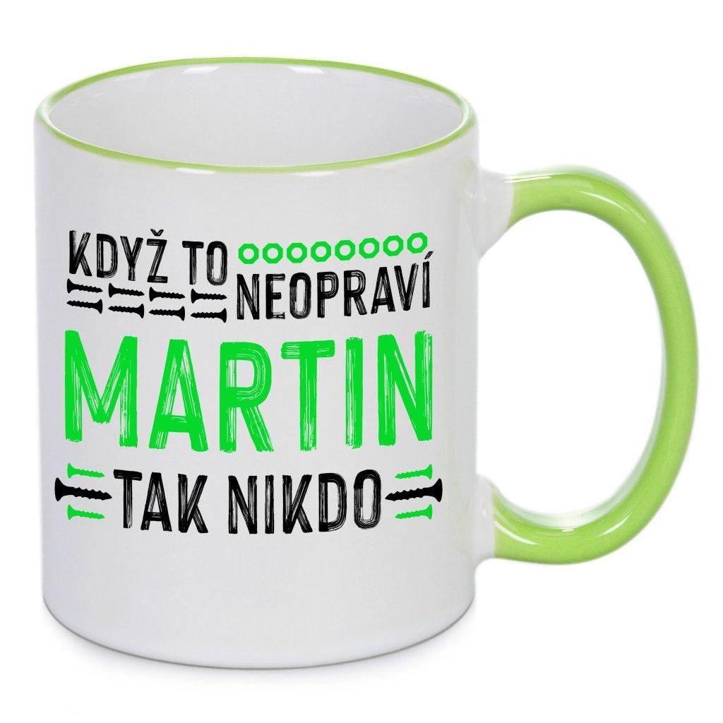 Hrnek - Když to neopraví Martin, tak nikdo - zelený