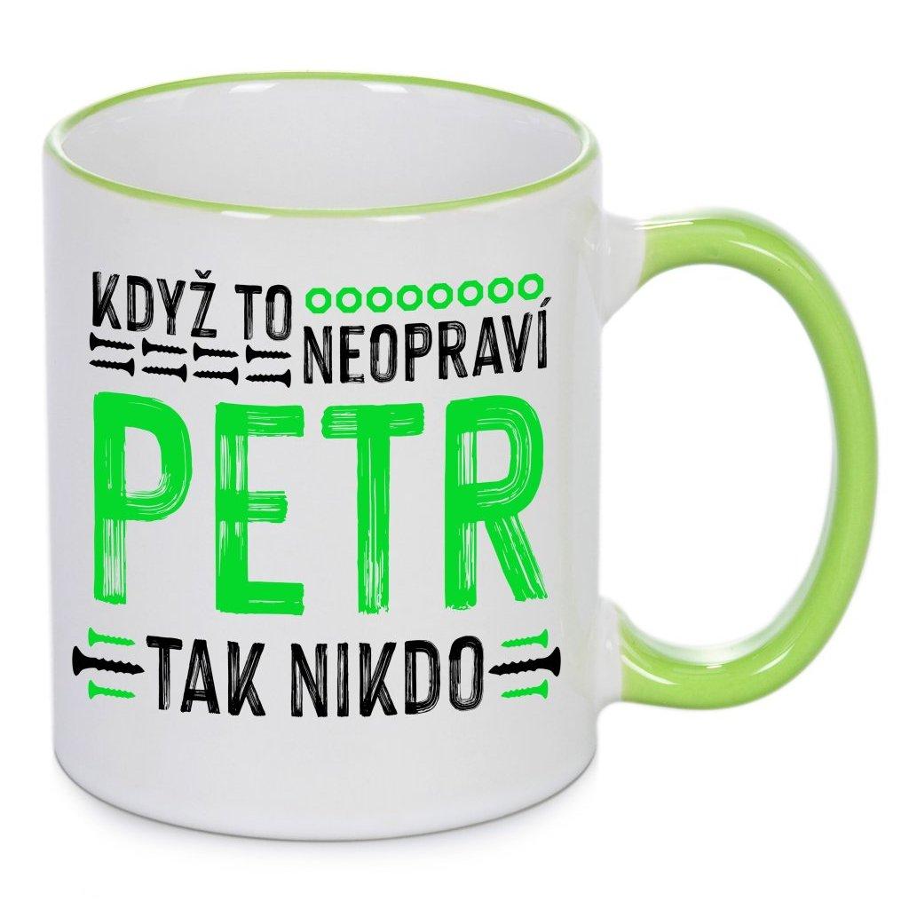Hrnek Když to neopraví Petr, tak nikdo - zelený