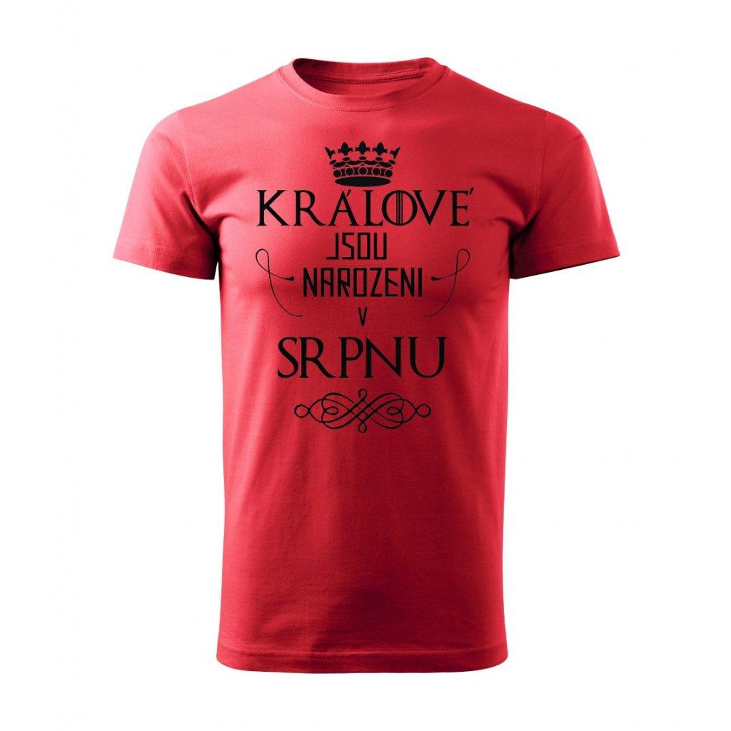 Pánské tričko Králové jsou narozeni v srpnu