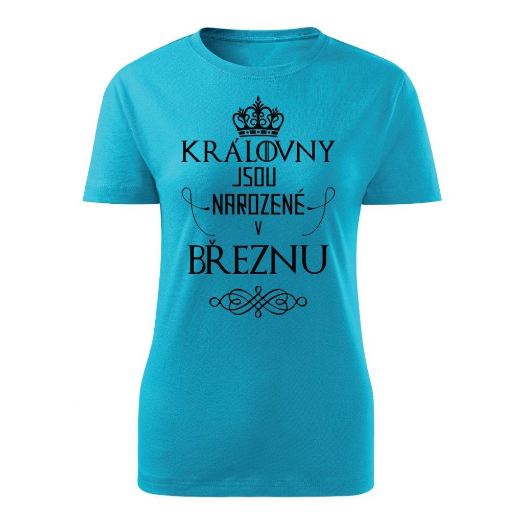Dámské tričko Královny jsou narozené v březnu