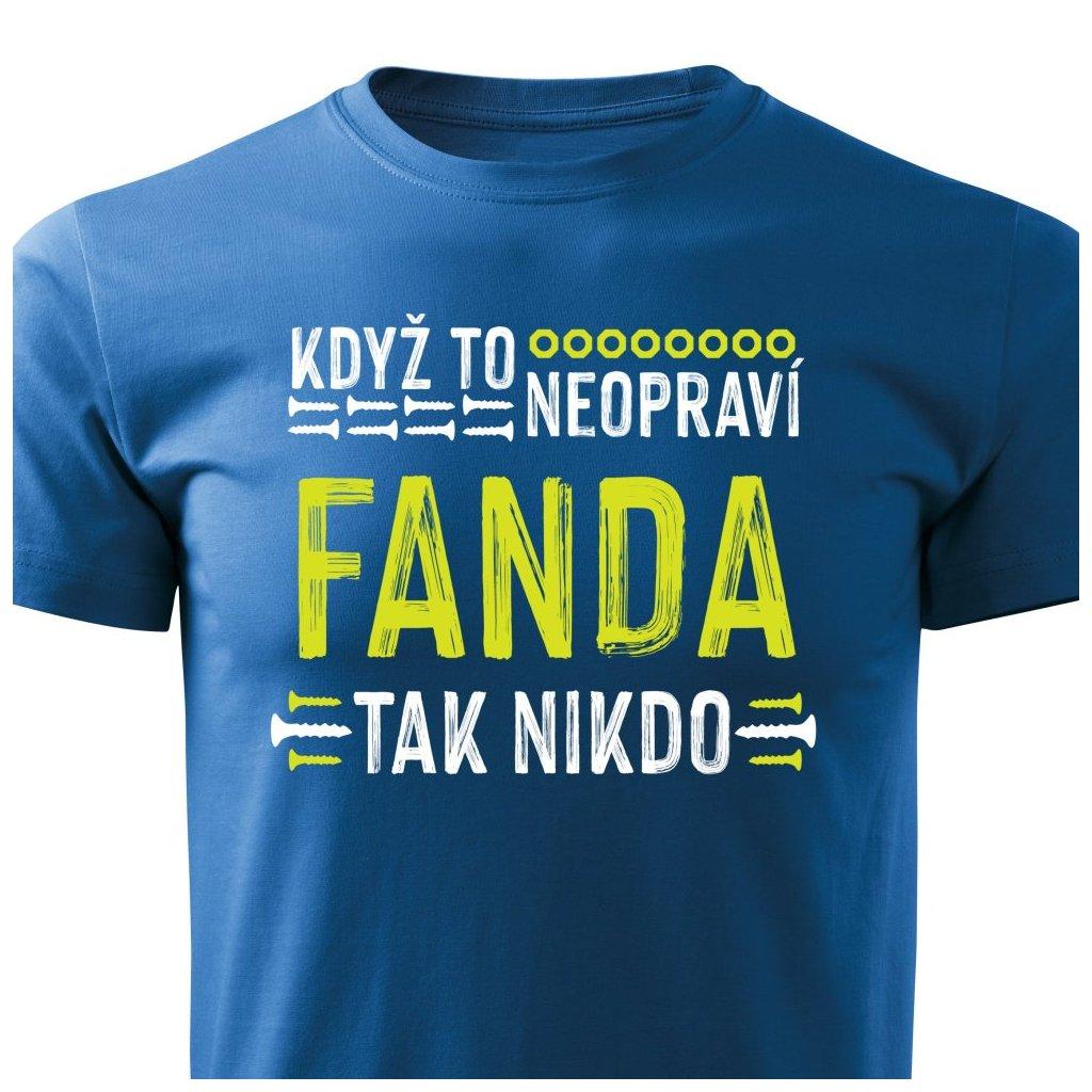 Pánské tričko Když to neopraví Fanda, tak nikdo - modré