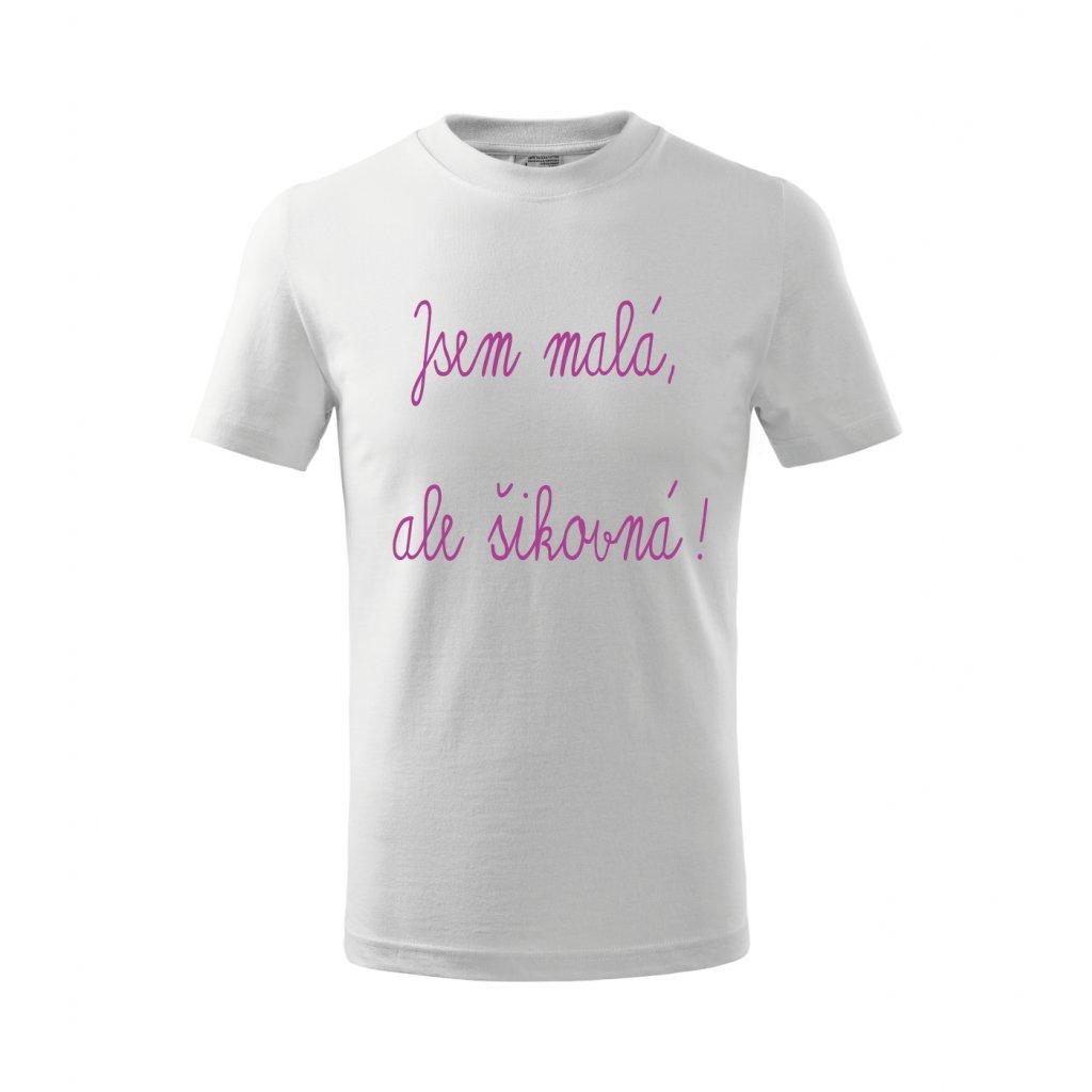 Dětské tričko Jsem malá, ale šikovná