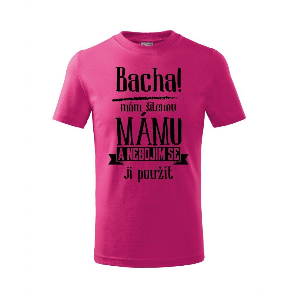 Dětské tričko Bacha, mám šílenou mámu