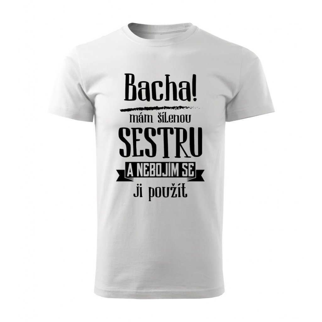 Dětské tričko Bacha, mám šílenou sestru